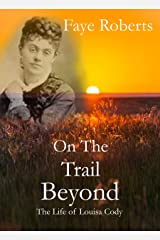 On The Trail Beyond Kindle Edition
