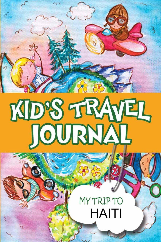 Kids Travel Journal: My Trip to Haiti