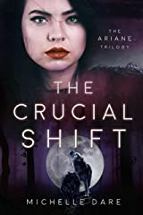The Crucial Shift (The Ariane Trilogy Book 3) Kindle Edition