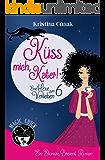 Küss mich, Kater!: Der sechste Elionore Brevent Roman (Eine Elionore Brevent Roman 6)