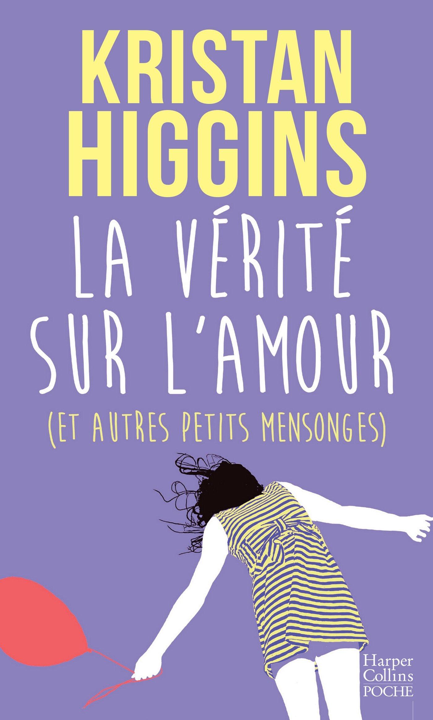 La vérité sur l'amour (et autres petits mensonges) Poche – 10 octobre 2018 Kristan Higgins HarperCollins B07D31RY37 Romans