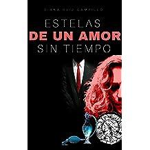 Estelas de un amor sin tiempo (Spanish Edition) Jul 24, 2016