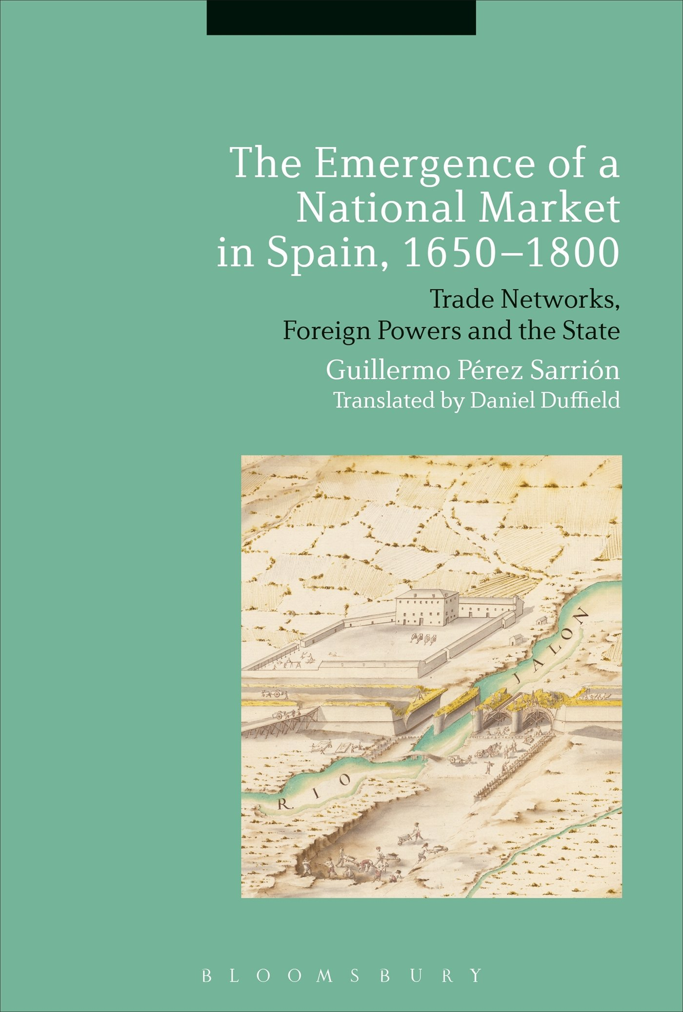 The Emergence of a National Market in Spain, 1650-1800: Amazon.es: Sarrion, Guillermo Perez: Libros en idiomas extranjeros