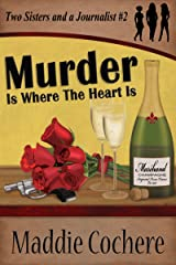 Murder Is Where the Heart Is (Two Sisters and a Journalist Book 2) Kindle Edition