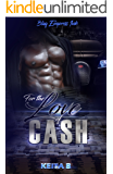 For The Love Of Cash: A different kind of love