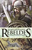 Rebeldes. Las Campañas De Sertorio En Hispania (Histórica)