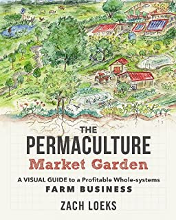 Amazon the farm as natural habitat reconnecting food systems the permaculture market garden a visual guide to a profitable whole systems farm business fandeluxe Image collections