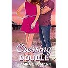 Crossing Double (A Heartbreaker Novel Book 3)