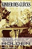 Kinder des Glücks: Cassiopeiapress Roman/ Edition Bärenklau (German Edition)