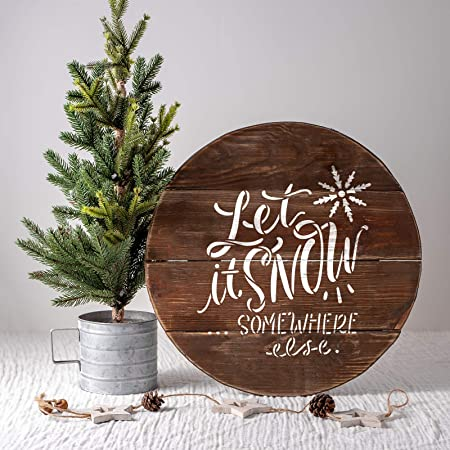 Let It Snow Somewhere Else Stencil Create DIY Let It Snow Somewhere Else Home Decor Reusable Stencils for Painting