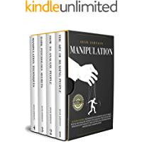 Manipulation: 101 Mind Control Techniques for Learning How to Read People and Analyze Human's Psychology. Discover Secret Persuasion Methods to Take Control ... and Become a Manipulator (English Edition)