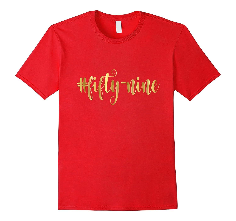 59th Birthday Shirt Gift Gold Hashtag Fifty Nine 59 Mom Wife-PL