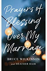 Prayers of Blessing over My Marriage Kindle Edition