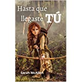 Hasta que llegaste tú (Hermanos Mackenzie nº 1) (Spanish Edition)