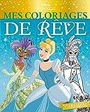 PRINCESSES - Mes coloriages de rêve - Carnaval