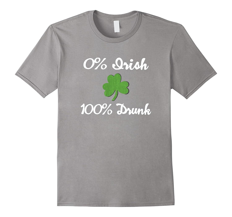 0 Irish 100 Drunk Funny T Shirt-TD