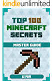 TOP 100 MINECRAFT SECRETS: Unnoficial Minecraft Handbook
