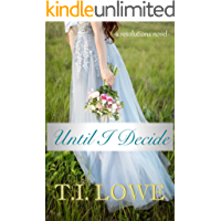 Until I Decide (The Resolutions Series Book 3)