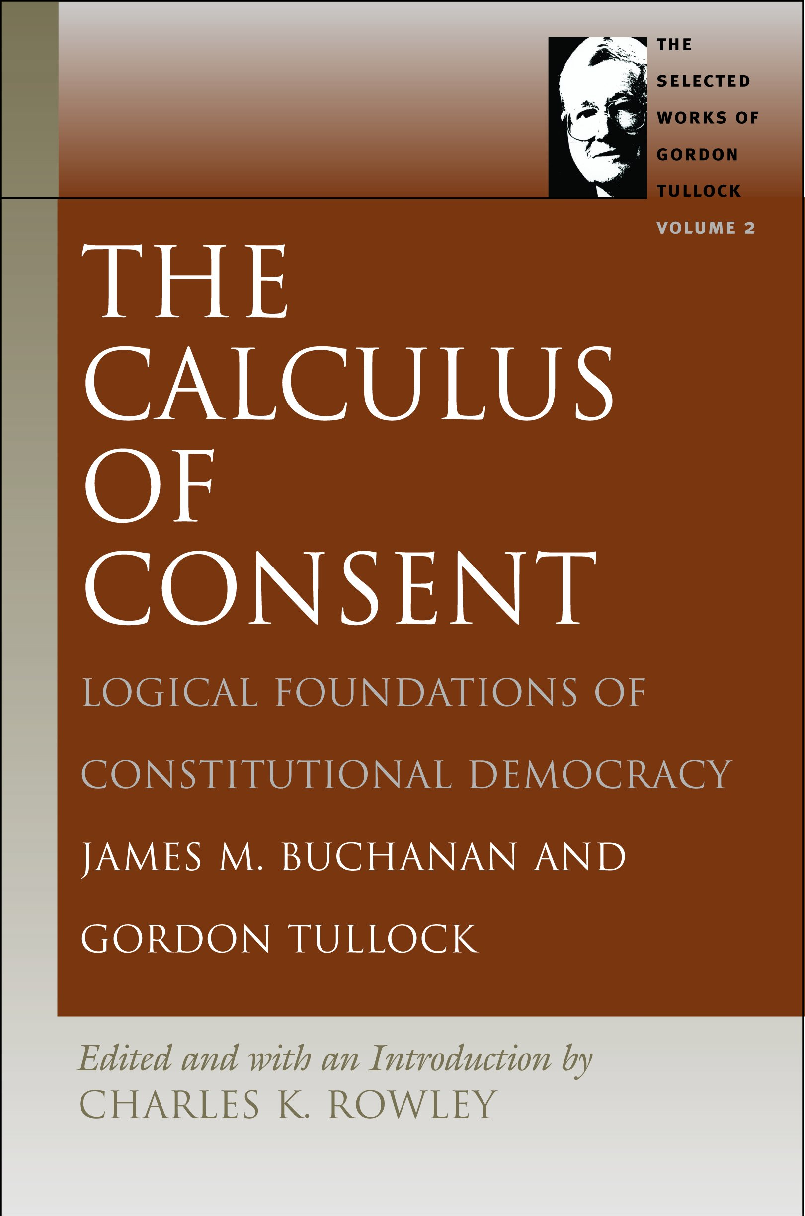 Download The Calculus of Consent (Selected Works of Gordon Tullock, The) pdf