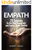 Empath: 25 Secrets To Get Your Sensitivity and Energy Under Control