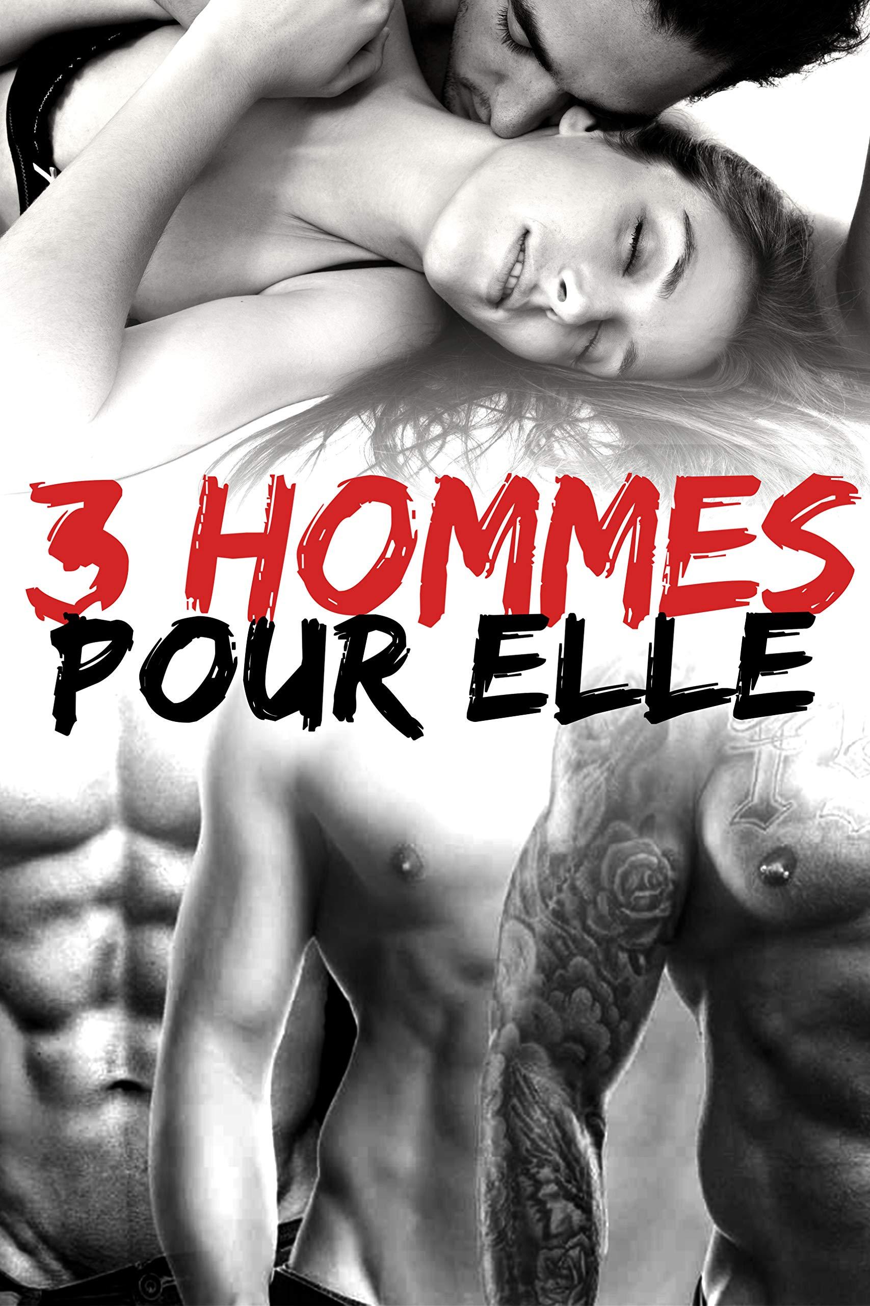 3 Hommes Pour Elle: (Histoire Érotique Adulte) par Amber Jones