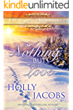Nothing But Love: A WLVH Radio Series and Everything But... Series Short Story (Nothing But...Story Book 1)