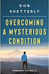 Overcoming A Mysterious Condition Kindle Edition
