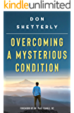 Overcoming A Mysterious Condition