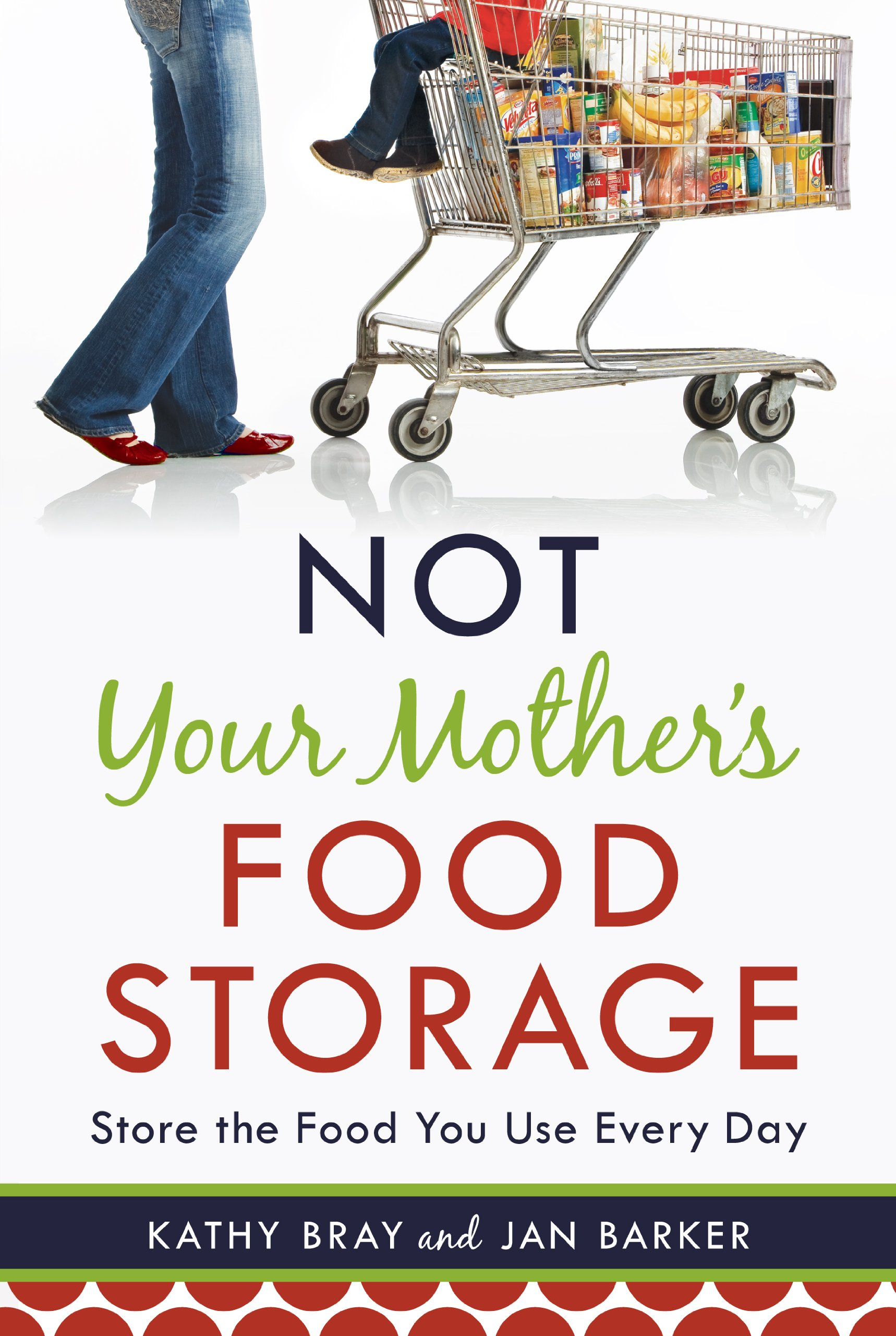 Not your mothers food storage kathy bray jan barker not your mothers food storage kathy bray jan barker 9781606416662 amazon books forumfinder Choice Image