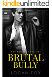 Brutal Bully (Bad Bullies Book One): A Dark High School Bully Romance
