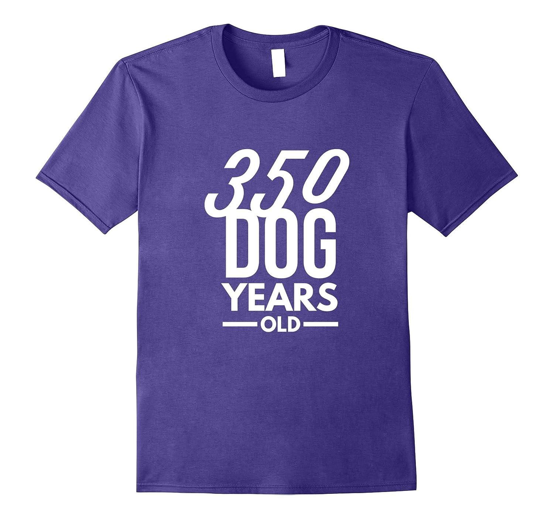 350 Dog Years Old - Funny 50th Birthday Gift TShirt-TH