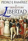 La desventura de la libertad: José María Calatrava y la caída del régimen constitucional español en 1823 (Historia)