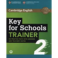 KET for schools trainer. Student's book with answers, downloadable audio and teacher's notes. Per la Scuola media: 2
