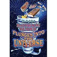 Uncle John's Bathroom Reader Plunges into the Universe (Bathroom Reader Series)