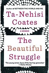 The Beautiful Struggle: A Memoir Kindle Edition
