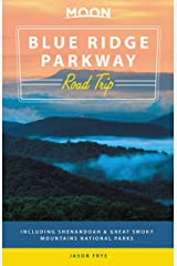 Moon Blue Ridge Parkway Road Trip: Including Shenandoah & Great Smoky Mountains National Parks (Travel Guide) Kindle Edition