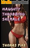 Naughty Throbbing Shemale