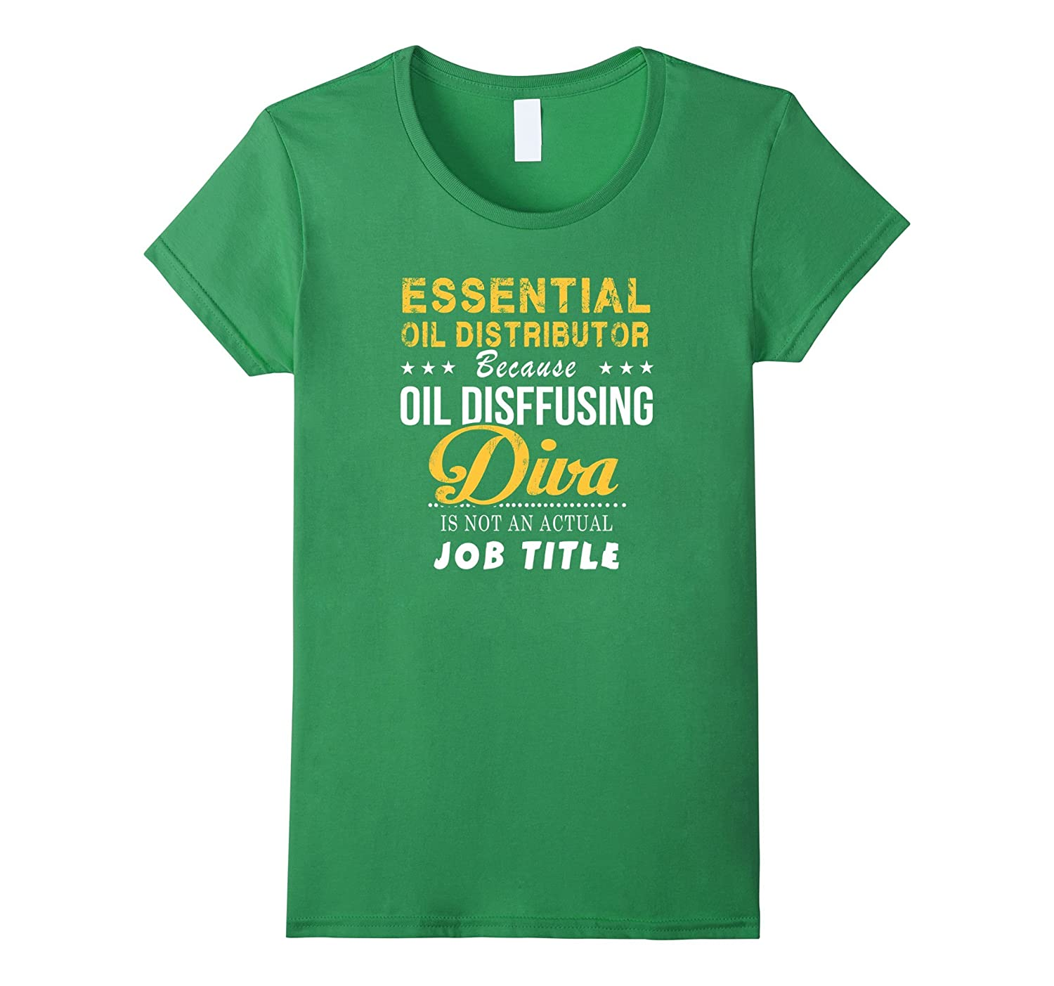 Essential Oil Distributor Is Not A Actual Job Title T-shirt