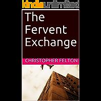 The Fervent Exchange