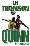 Quinn Gets His Kicks: A Gripping Thriller (Liam Quinn Mysteries Book 2)