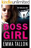Boss Girl: A gripping crime thriller of danger, determination and one unstoppable woman (Tyler Family Book 3)
