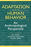 Adaptation and Human Behavior: An Anthropological Perspective (Evolutionary Foundations of Human Behavior)