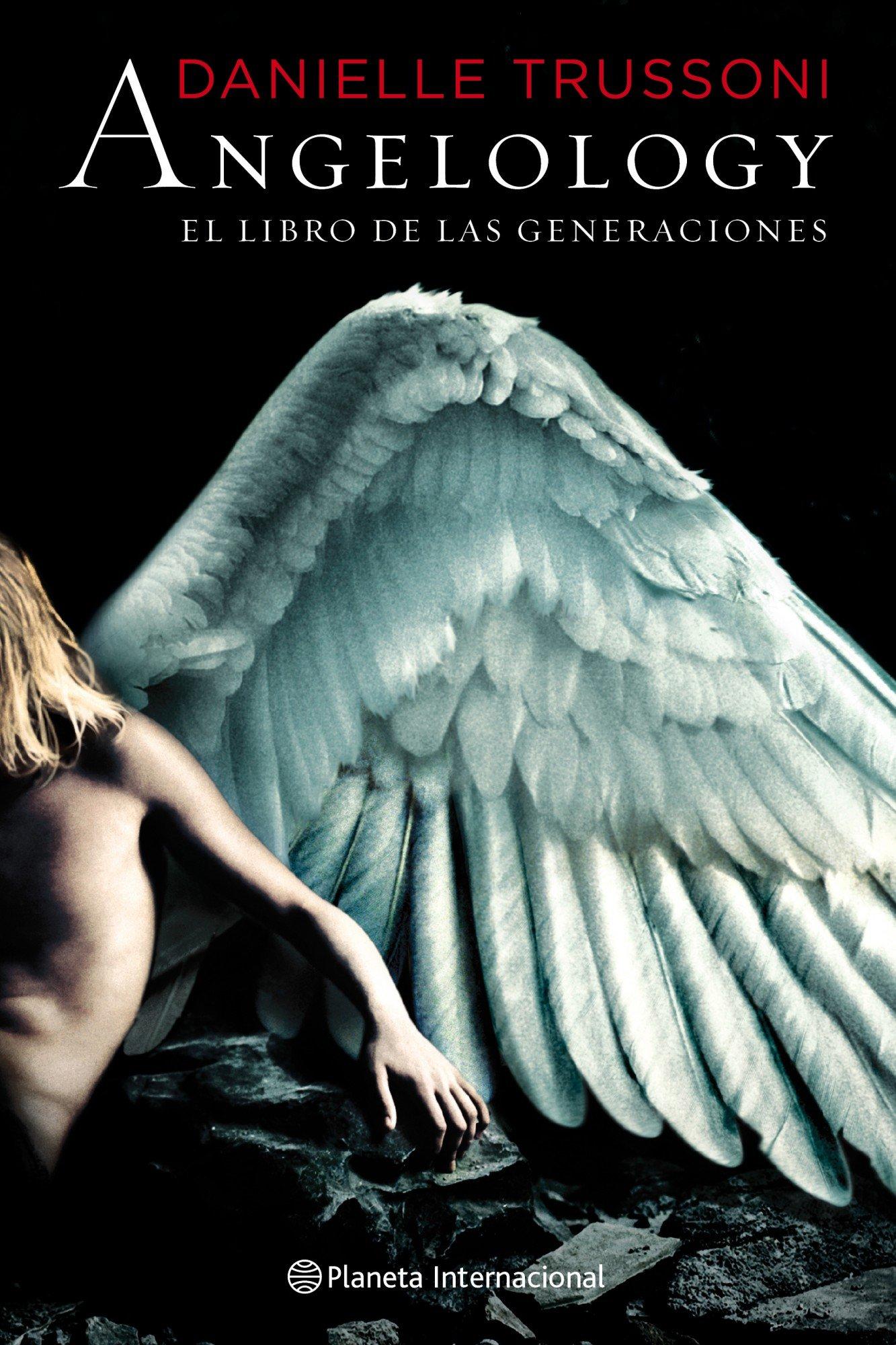 Angelology. El libro de las generaciones Planeta Internacional ...