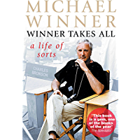 Michael Winner: Winner Takes All: A Life of Sorts (English Edition)