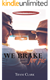 We Brake for Pie (Holiday Novella Collection)