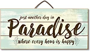 """Highland Woodcrafters Just Another Day In Paradise Where Every Hour Is Happy 12""""x 6"""" Slatted Pallet Wood Sign"""