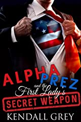 Alpha Prez and the First Lady's Secret Weapon Kindle Edition