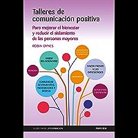 Talleres de comunicación positiva: Para mejorar el bienestar y reducir el aislamiento de las personas mayores (Guías para la formación nº 15)