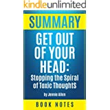 Summary: Get Out of Your Head: Stopping the Spiral of Toxic Thoughts