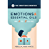 Emotions & Essential Oils: An A to Z Guide
